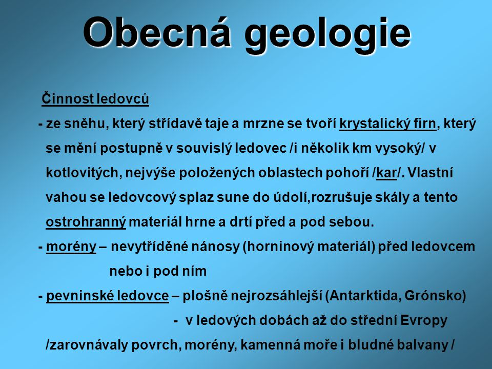 Obecná geologie Činnost ledovců