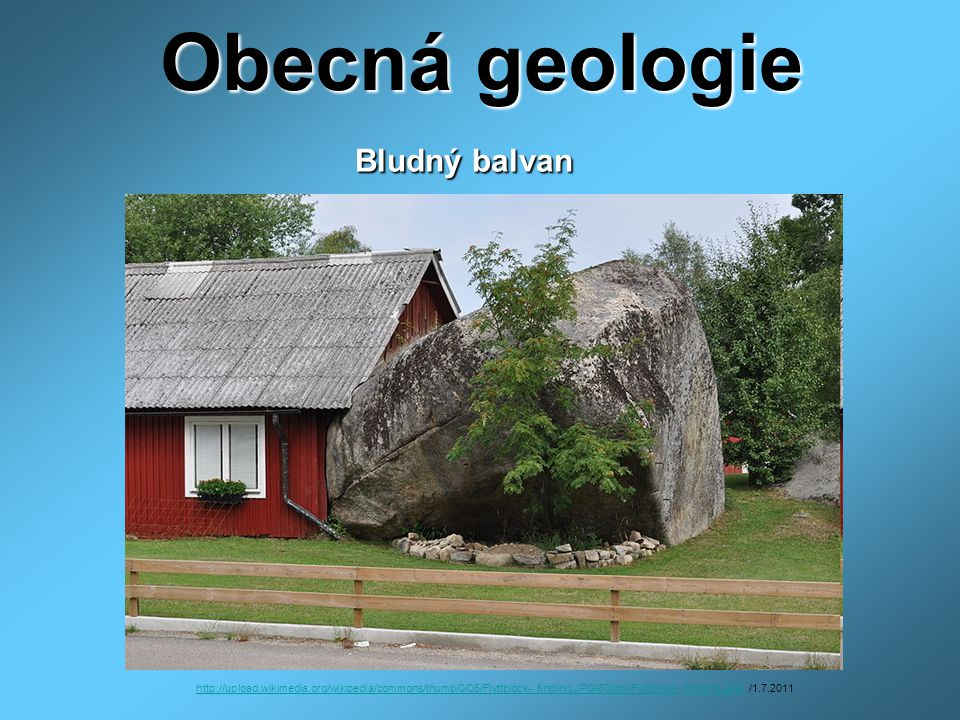 Obecná geologie Bludný balvan