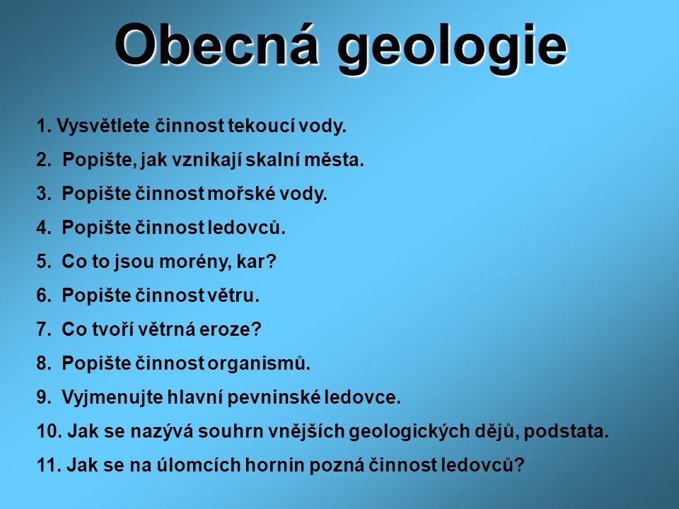 Obecná geologie 1. Vysvětlete činnost tekoucí vody.