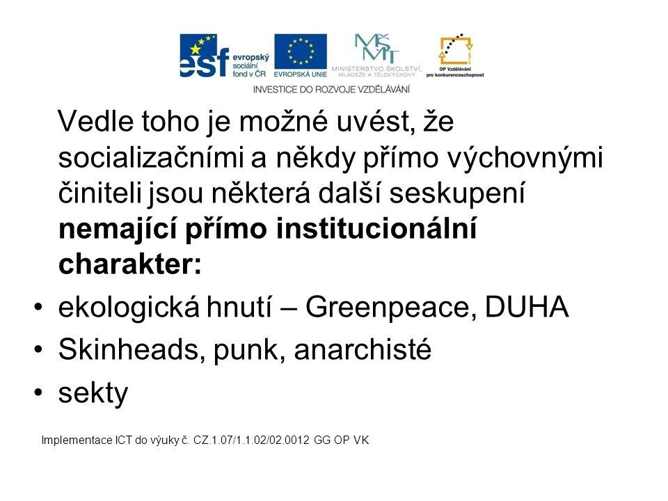 ekologická hnutí – Greenpeace, DUHA Skinheads, punk, anarchisté sekty