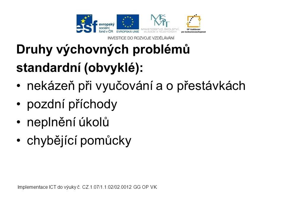Druhy výchovných problémů standardní (obvyklé):