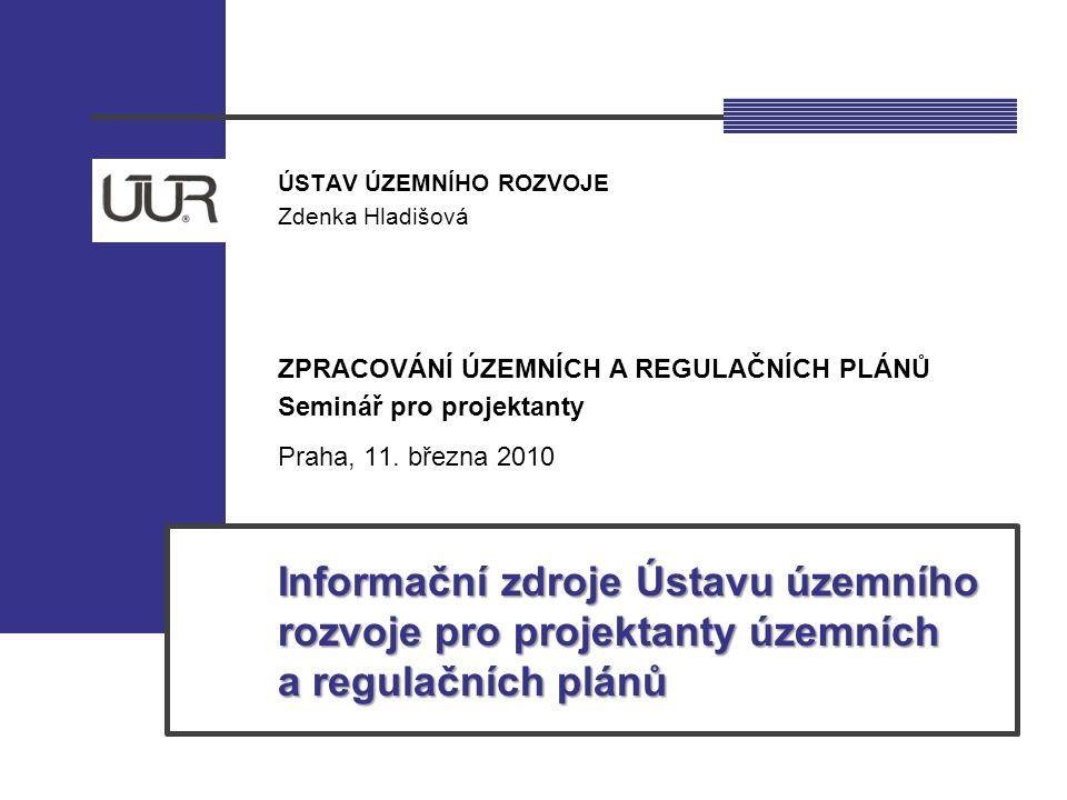 Informační zdroje Ústavu územního rozvoje pro projektanty územních