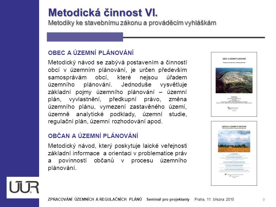 Metodická činnost VI. Metodiky ke stavebnímu zákonu a prováděcím vyhláškám. OBEC A ÚZEMNÍ PLÁNOVÁNÍ.