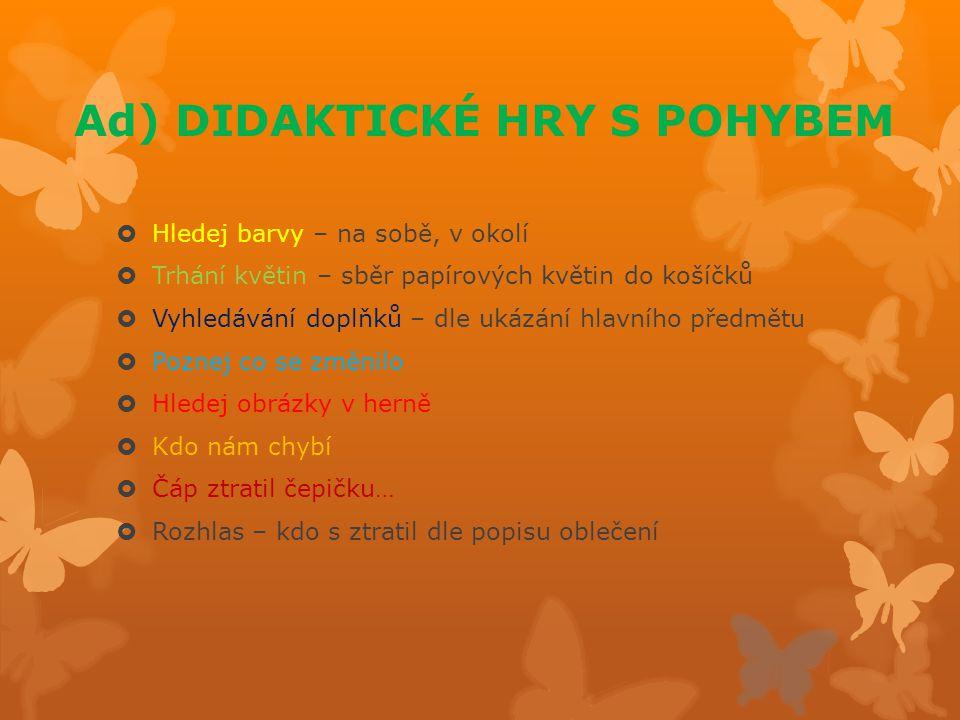 Ad) DIDAKTICKÉ HRY S POHYBEM