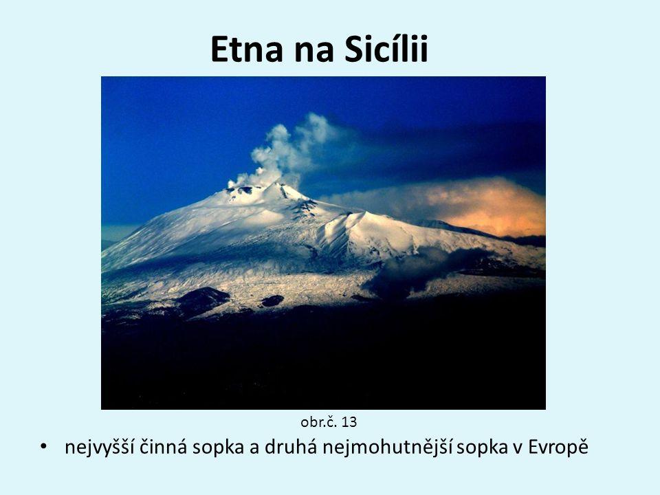 Etna na Sicílii obr.č. 13 nejvyšší činná sopka a druhá nejmohutnější sopka v Evropě