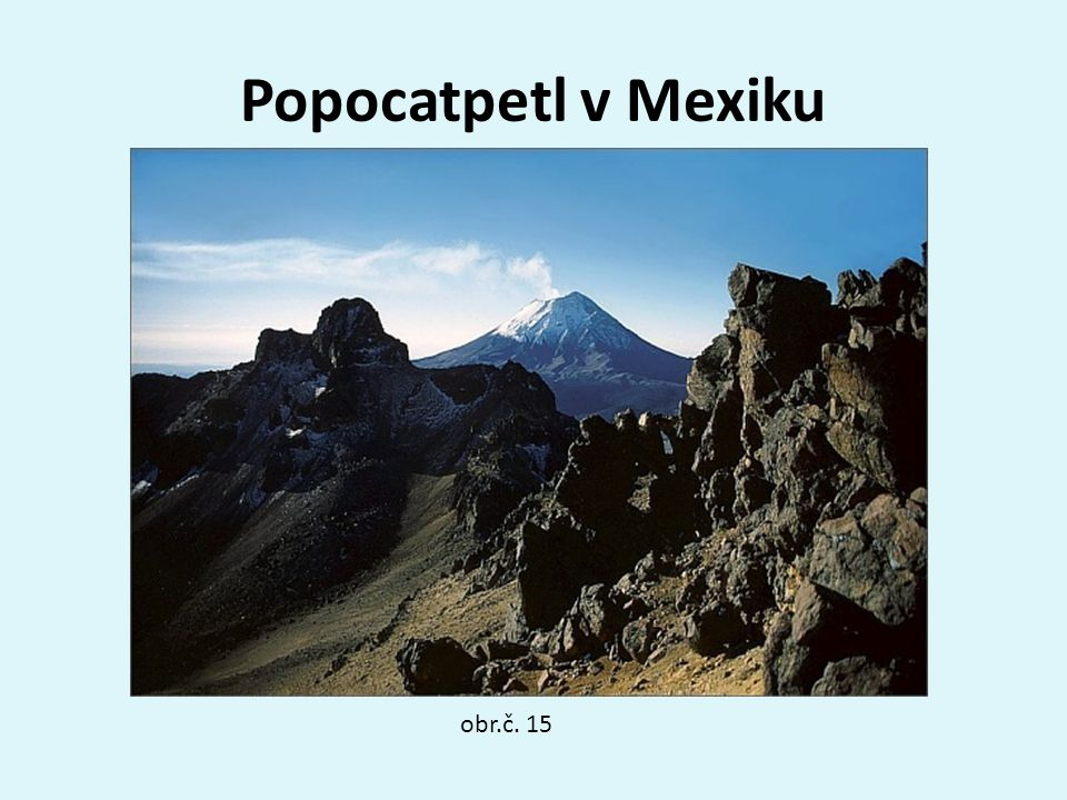 Popocatpetl v Mexiku obr.č. 15