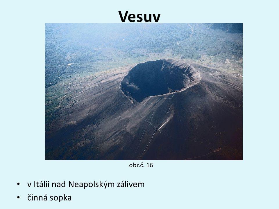 Vesuv obr.č. 16 v Itálii nad Neapolským zálivem činná sopka