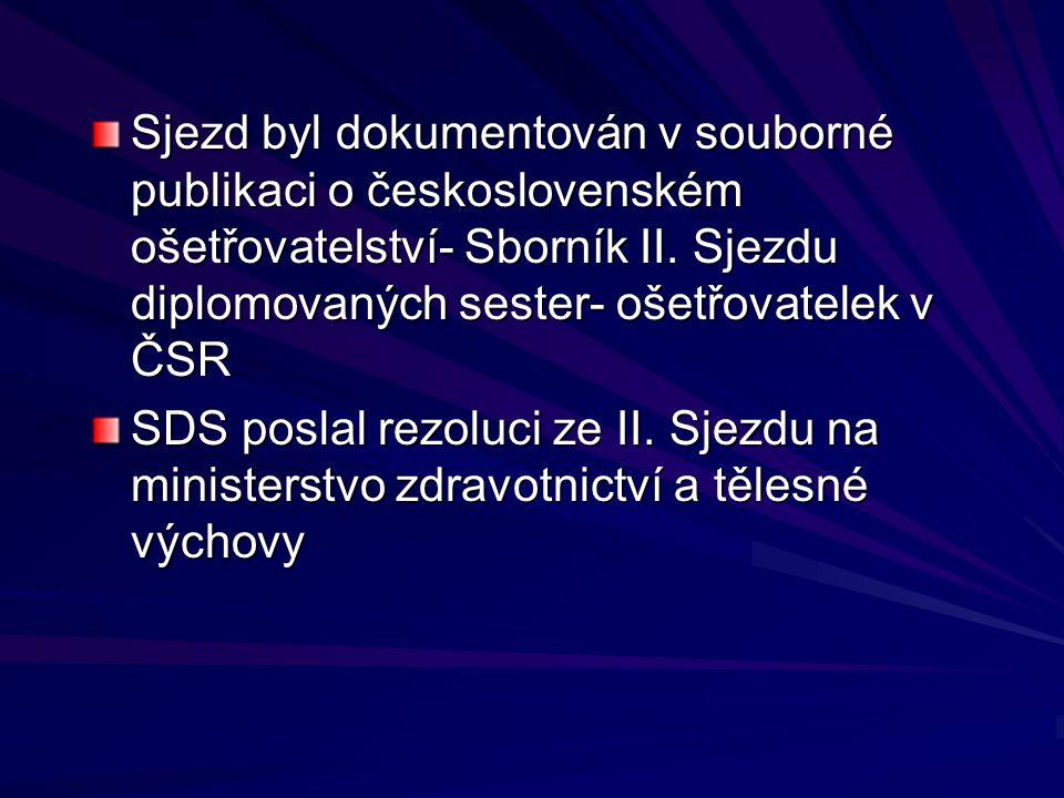 Sjezd byl dokumentován v souborné publikaci o československém ošetřovatelství- Sborník II. Sjezdu diplomovaných sester- ošetřovatelek v ČSR
