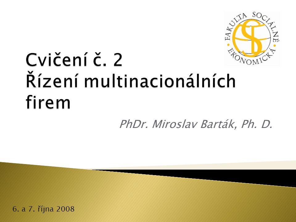 Cvičení č. 2 Řízení multinacionálních firem
