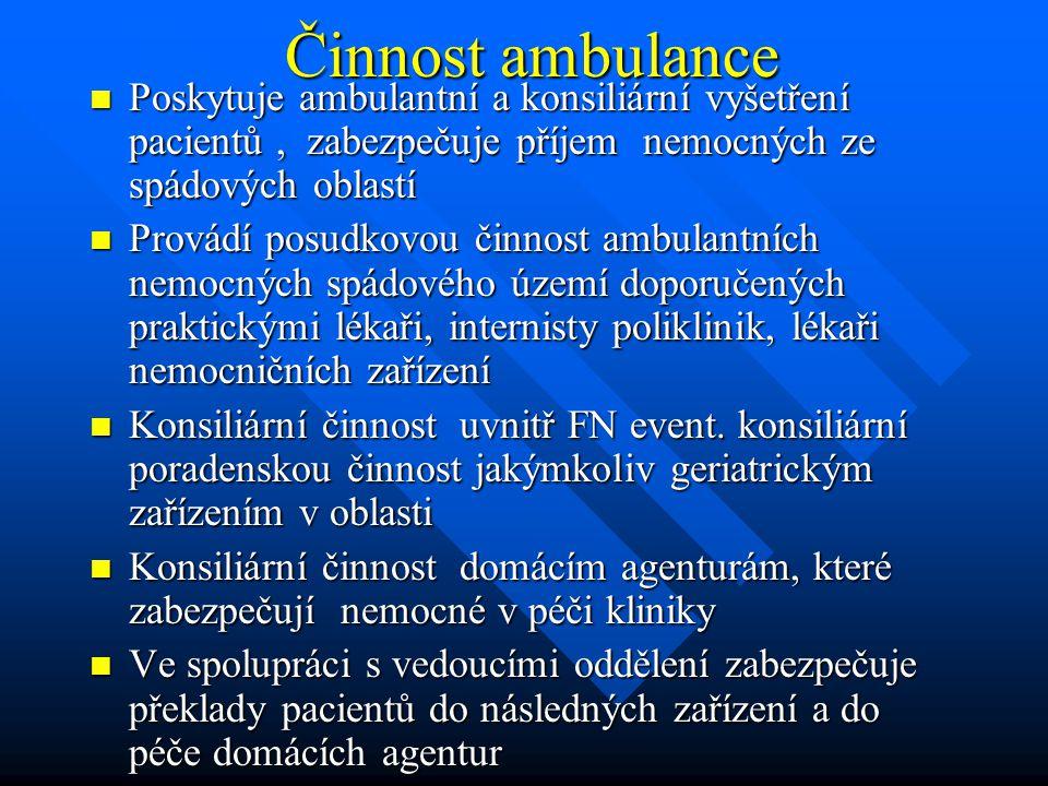 Činnost ambulance Poskytuje ambulantní a konsiliární vyšetření pacientů , zabezpečuje příjem nemocných ze spádových oblastí.