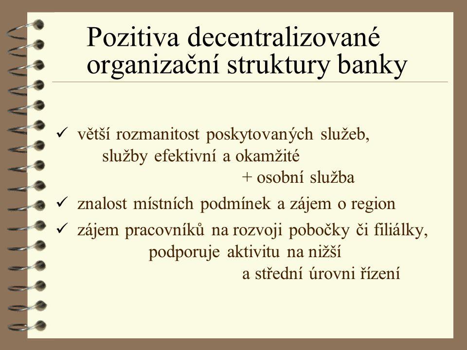 Pozitiva decentralizované organizační struktury banky