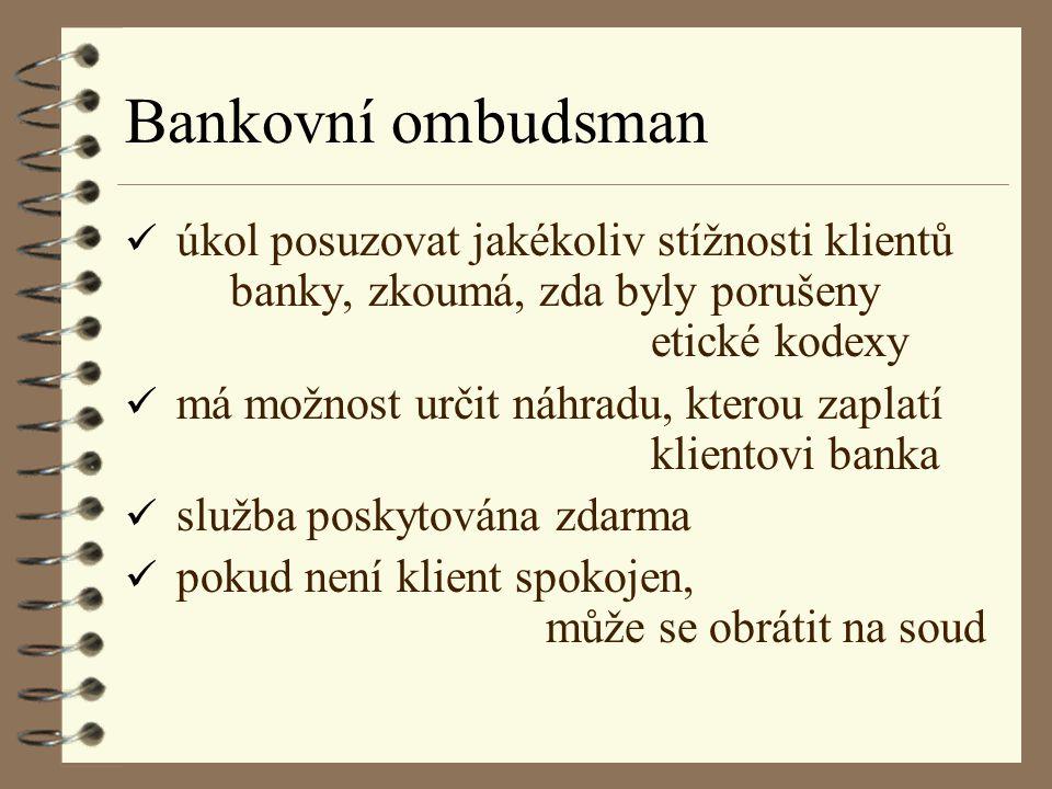 Bankovní ombudsman úkol posuzovat jakékoliv stížnosti klientů banky, zkoumá, zda byly porušeny etické kodexy.