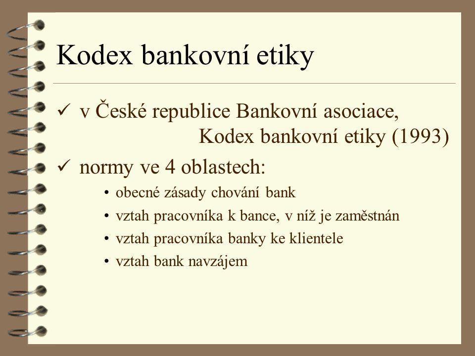 Kodex bankovní etiky v České republice Bankovní asociace, Kodex bankovní etiky (1993) normy ve 4 oblastech:
