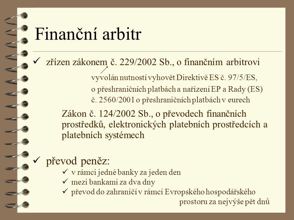 Finanční arbitr zřízen zákonem č. 229/2002 Sb., o finančním arbitrovi
