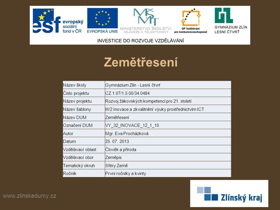 Zemětřesení www.zlinskedumy.cz Název školy