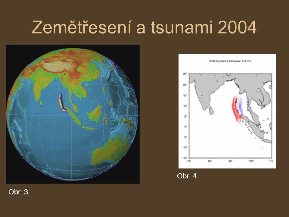 Zemětřesení a tsunami 2004 Obr. 4 Obr. 3