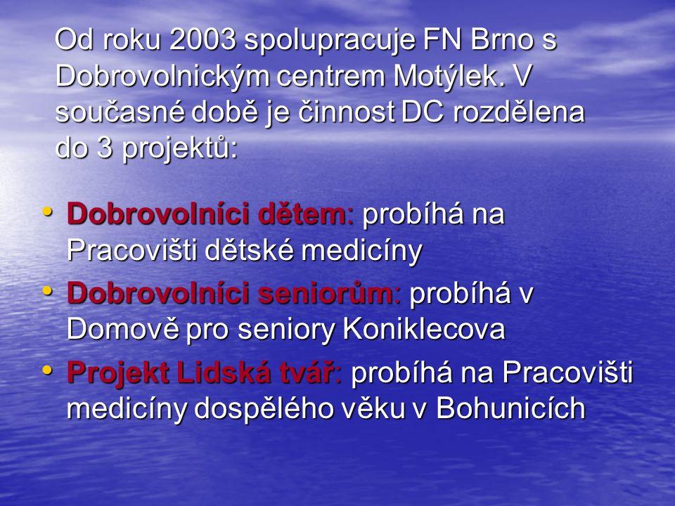 Od roku 2003 spolupracuje FN Brno s Dobrovolnickým centrem Motýlek