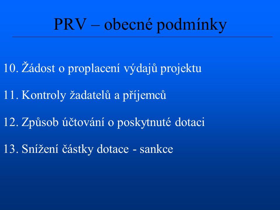 PRV – obecné podmínky 10. Žádost o proplacení výdajů projektu