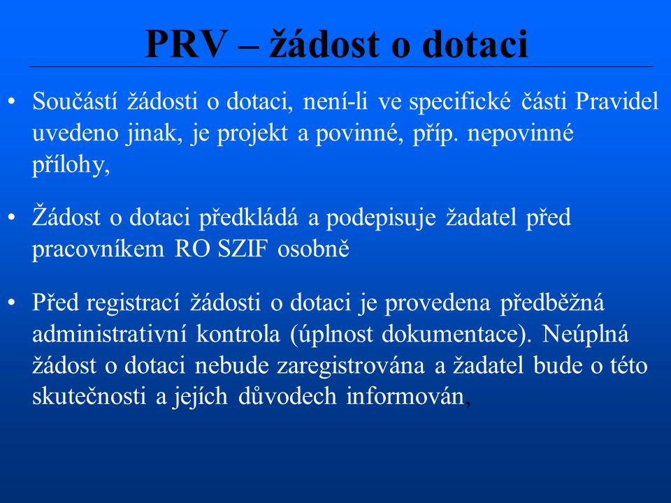 PRV – žádost o dotaci Součástí žádosti o dotaci, není-li ve specifické části Pravidel uvedeno jinak, je projekt a povinné, příp. nepovinné přílohy,