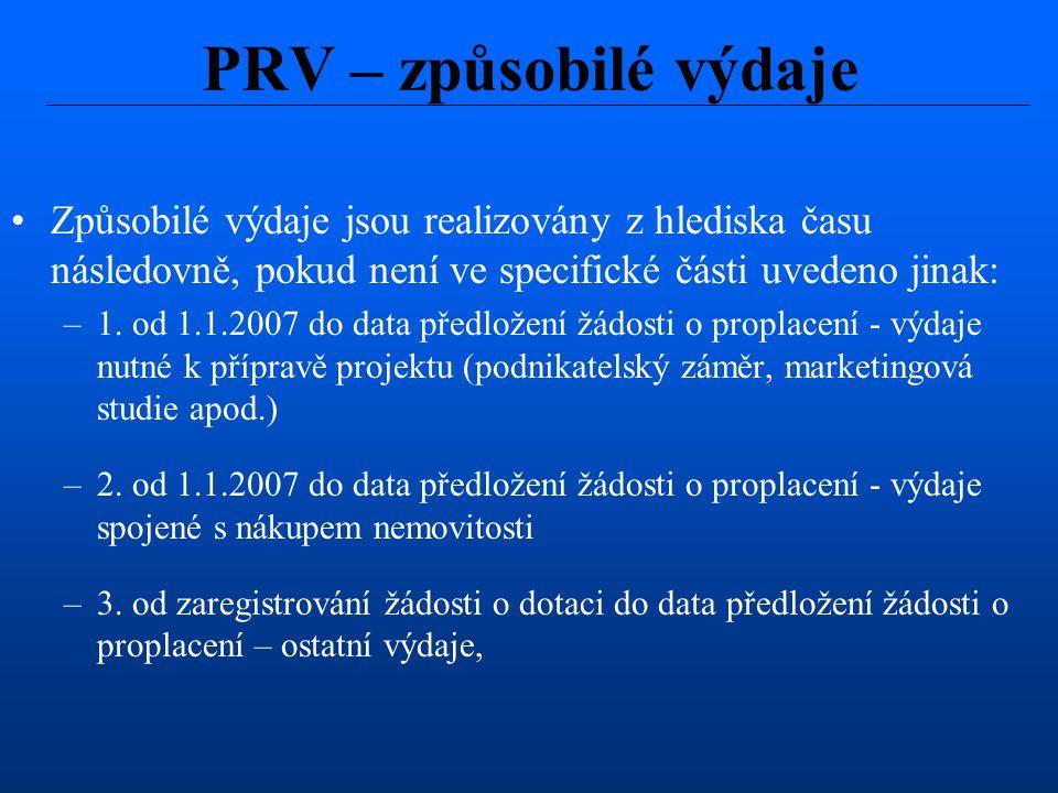 PRV – způsobilé výdaje Způsobilé výdaje jsou realizovány z hlediska času následovně, pokud není ve specifické části uvedeno jinak: