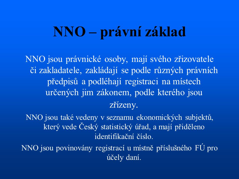 NNO jsou povinovány registrací u místně příslušného FÚ pro účely daní.