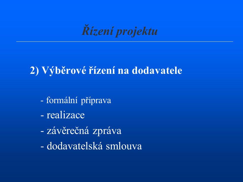 Řízení projektu 2) Výběrové řízení na dodavatele - realizace