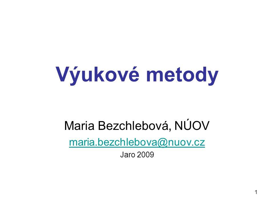 Maria Bezchlebová, NÚOV maria.bezchlebova@nuov.cz Jaro 2009