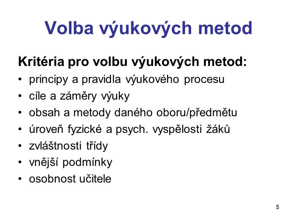 Volba výukových metod Kritéria pro volbu výukových metod: