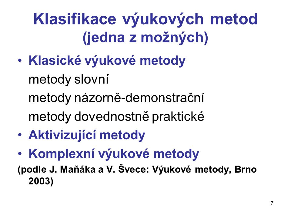 Klasifikace výukových metod (jedna z možných)