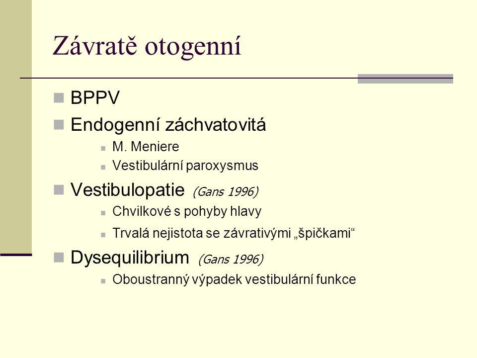 Závratě otogenní BPPV Endogenní záchvatovitá