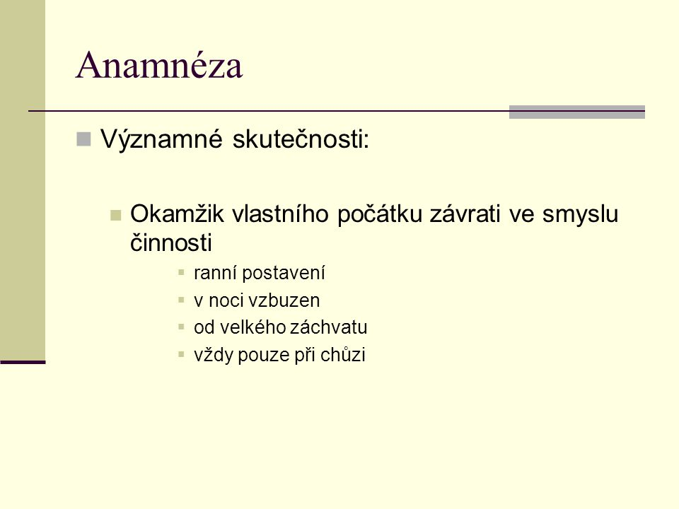 Anamnéza Významné skutečnosti: