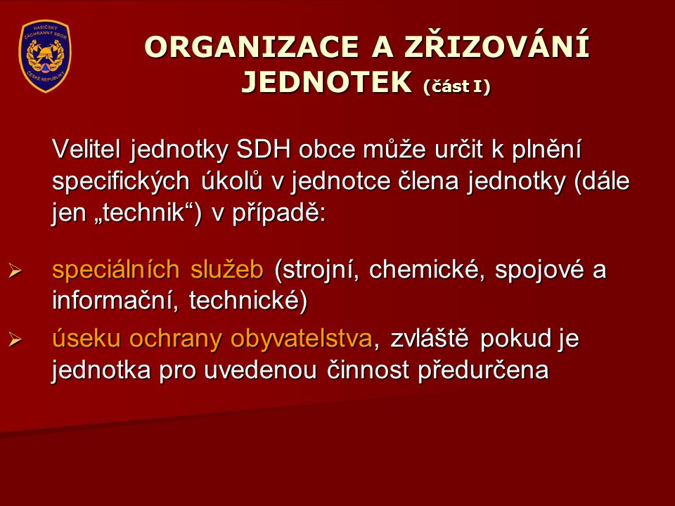 ORGANIZACE A ZŘIZOVÁNÍ JEDNOTEK (část I)