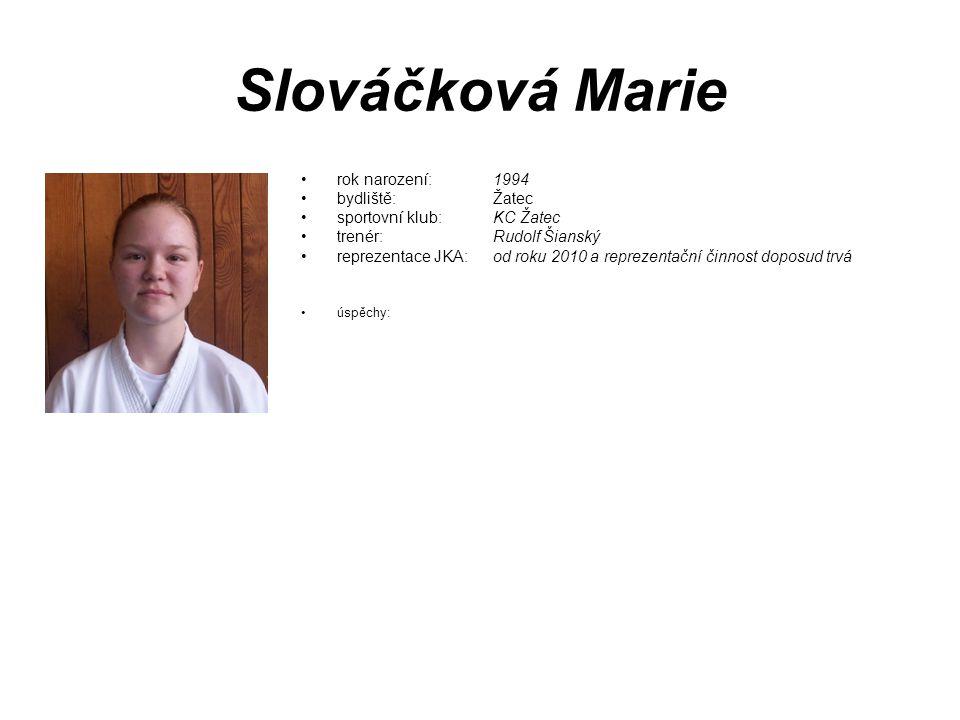 Slováčková Marie rok narození: 1994 bydliště: Žatec