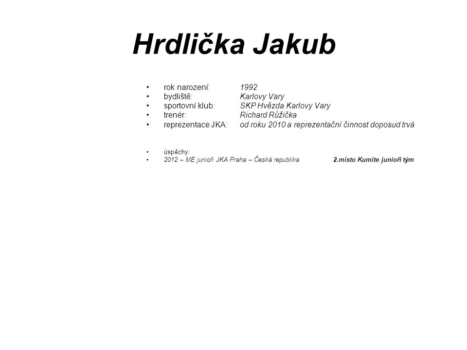 Hrdlička Jakub rok narození: 1992 bydliště: Karlovy Vary