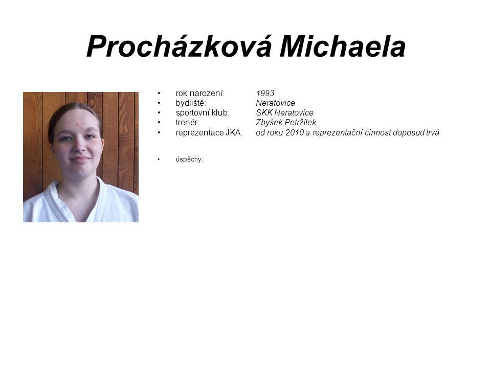 Procházková Michaela rok narození: 1993 bydliště: Neratovice