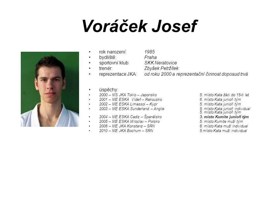 Voráček Josef rok narození: 1985 bydliště: Praha