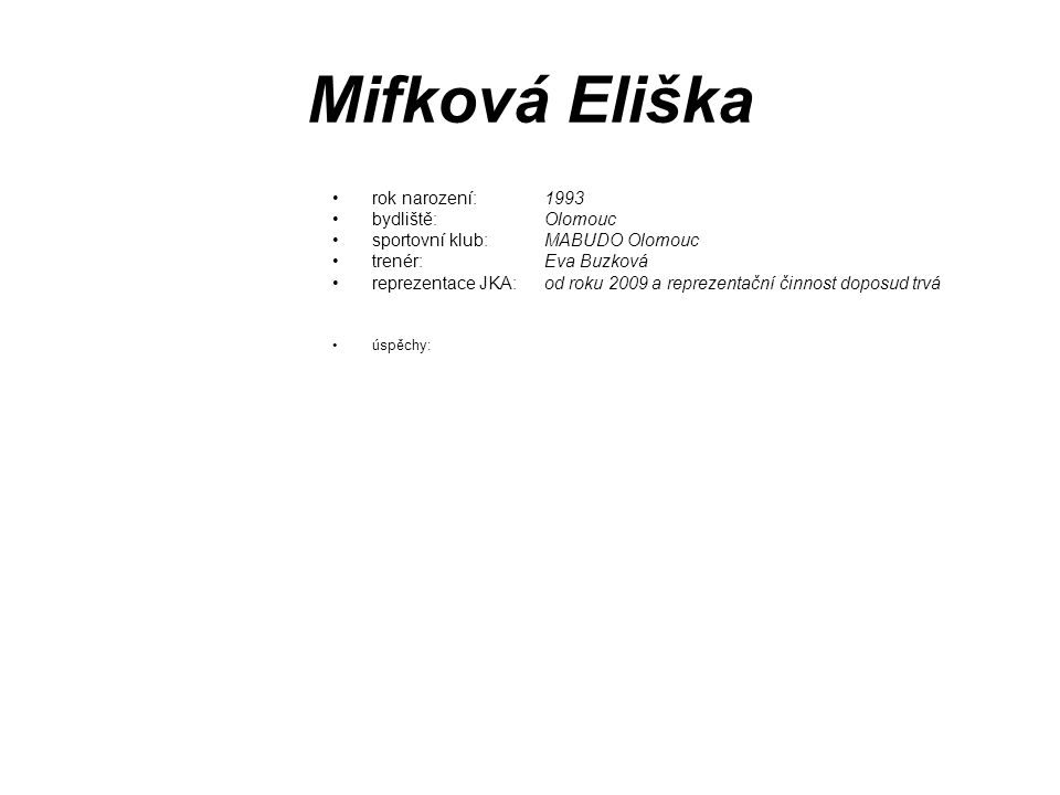 Mifková Eliška rok narození: 1993 bydliště: Olomouc