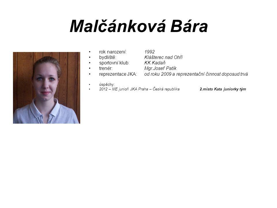 Malčánková Bára rok narození: 1992 bydliště: Klášterec nad Ohří