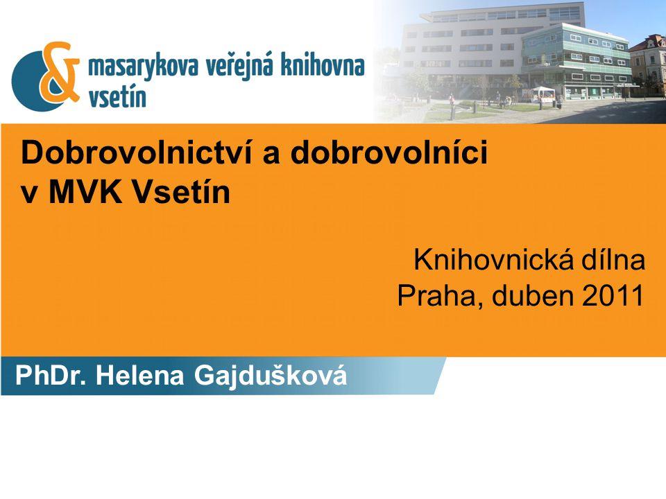 Dobrovolnictví a dobrovolníci v MVK Vsetín