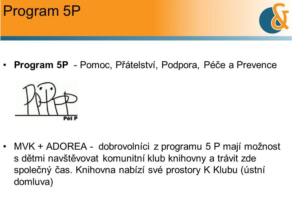 Program 5P Program 5P - Pomoc, Přátelství, Podpora, Péče a Prevence