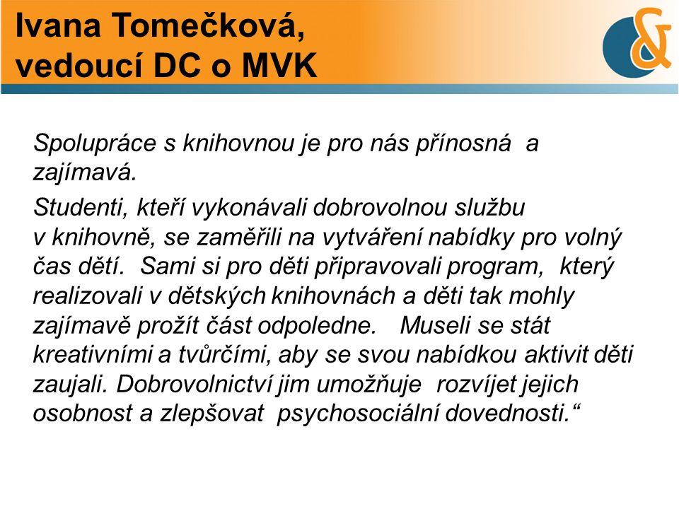 Ivana Tomečková, vedoucí DC o MVK