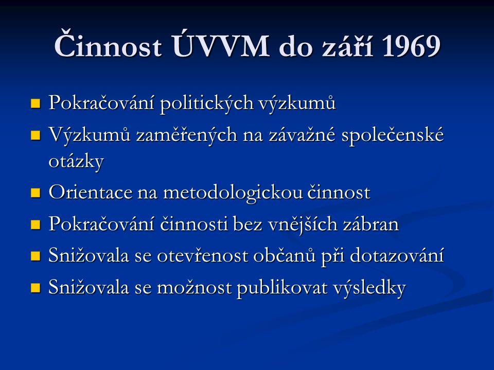Činnost ÚVVM do září 1969 Pokračování politických výzkumů