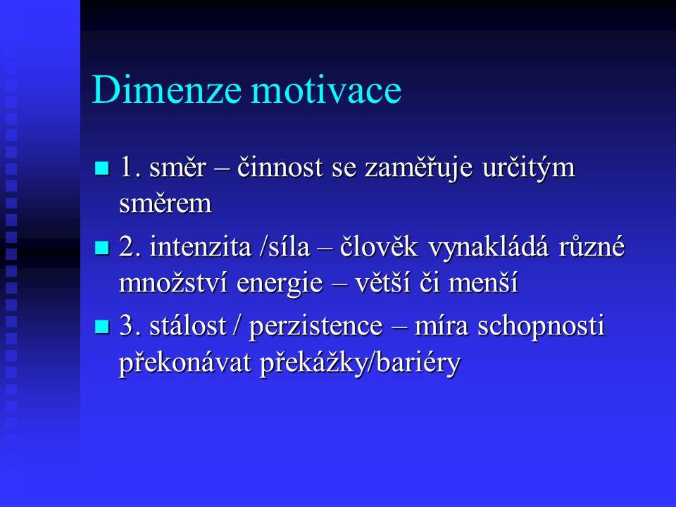 Dimenze motivace 1. směr – činnost se zaměřuje určitým směrem