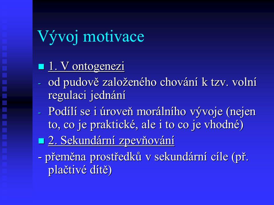 Vývoj motivace 1. V ontogenezi