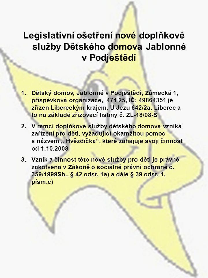 Legislativní ošetření nové doplňkové služby Dětského domova Jablonné v Podještědí