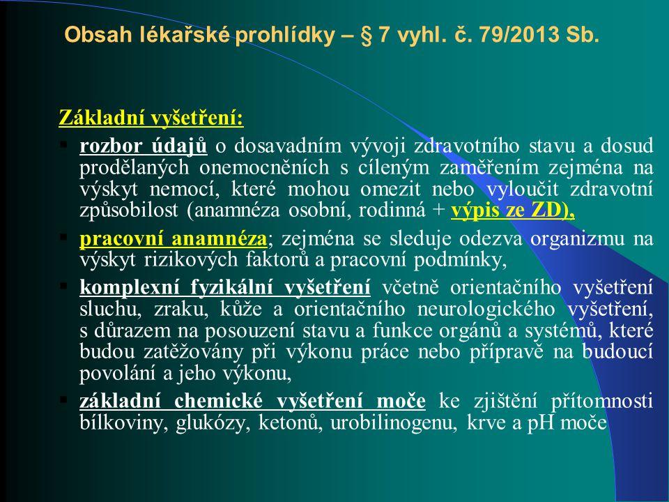 Obsah lékařské prohlídky – § 7 vyhl. č. 79/2013 Sb.