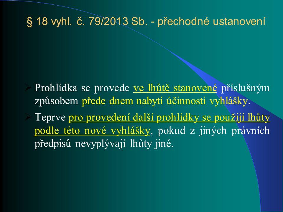 § 18 vyhl. č. 79/2013 Sb. - přechodné ustanovení