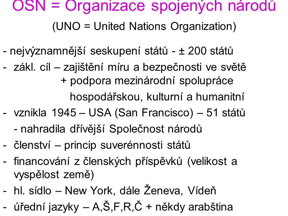 OSN = Organizace spojených národů (UNO = United Nations Organization)