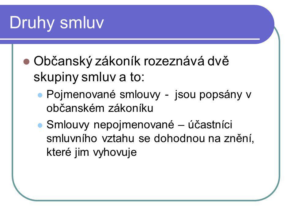 Druhy smluv Občanský zákoník rozeznává dvě skupiny smluv a to: