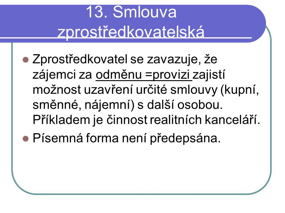13. Smlouva zprostředkovatelská